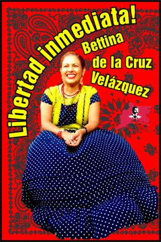 Immediate and unconditional freedom for Bettina Cruz Velázquez