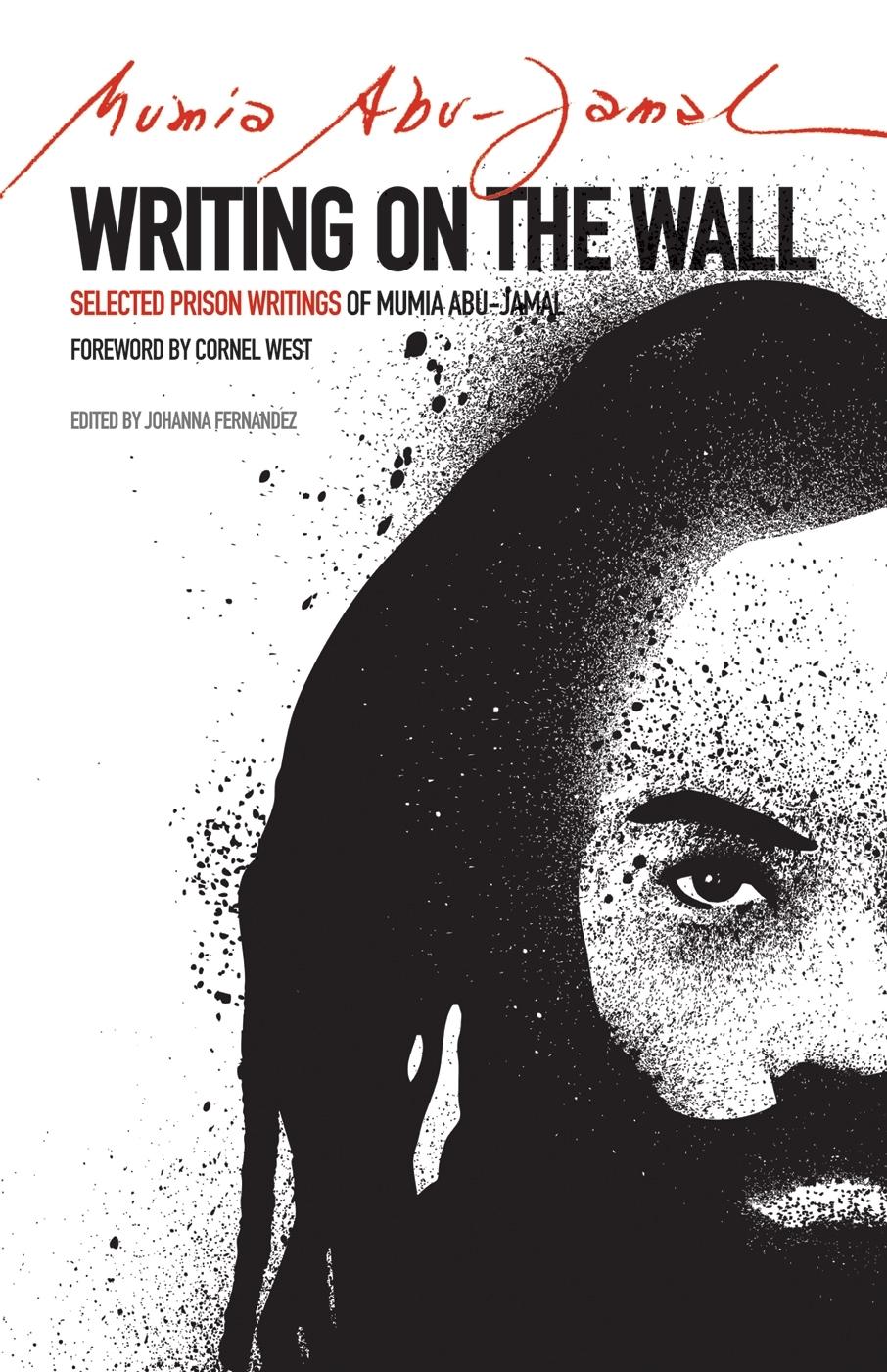 Mumia Abu-Jamal's Eighth Book: Writing on the Wall